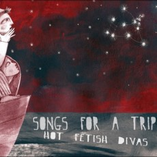 Hot Fetish Divas - Songs for a Trip - Fall/Winter Ep