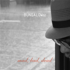 bungalow-62-mad-bad-dead-cover