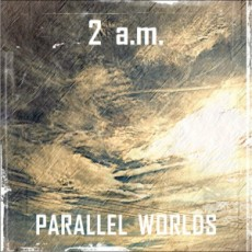 parallel-worlds-2-am