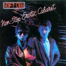 Soft-Cell-Non-Stop-Erotic-Cabaret