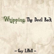 sentireascoltare_guy_littell_whipping_the_devil_back
