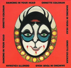 ornette-coleman-dancing-in-your-head