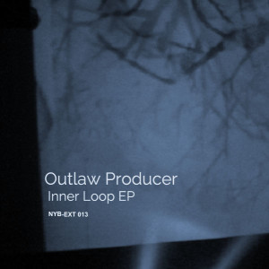 Outlaw Producer - Inner Loop ep [NYB-EXT 013] Cover