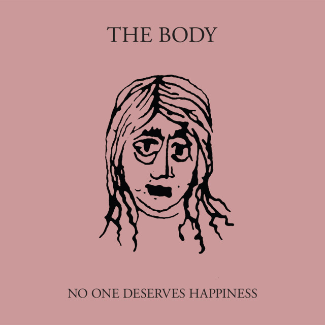 thebody-noonedeserveshappiness-640x640